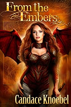 From the Embers (The Born in Flames Trilogy Book 3) by [Knoebel, Candace]
