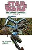 On the Fields of Battle (Star Wars: Clone Wars, Vol. 6)