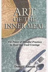 The Art of the Inner Meal: Eating as a Spiritual Path Paperback