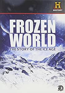 Frozen World: The Story Of The Ice Age [DVD]
