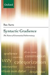 Syntactic Gradience: The Nature of Grammatical Indeterminacy (Oxford Linguistics) Kindle Edition