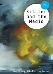 Kittler and the Media (Theory and Media)