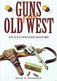 Guns of the Old West, Dean K. Boorman, 1592286380