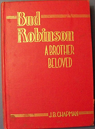 Bud Robinson (A Brother Beloved)
