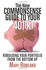 The New Commonsense Guide to Your 401(k): Rebuilding Your Portfolio from the Bottom Up Paperback