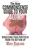 The New Commonsense Guide to Your 401(K), Mary Rowland, 157660327X