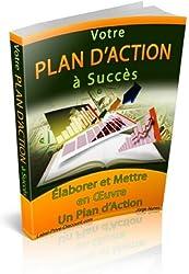Votre PLAN D'ACTION à Succès - Élaborer et Mettre en Œuvre un Plan d'Action