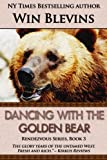 Dancing with the Golden Bear (The Rendezvous Series) (Volume 3)