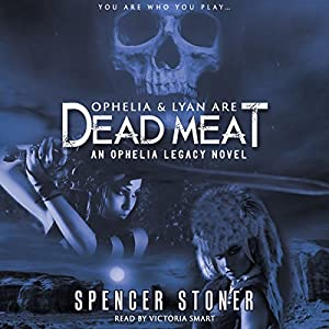 Ophelia and Lyan Are Dead Meat Audiobook