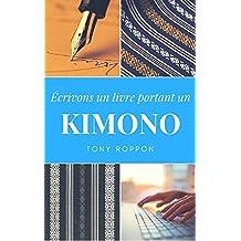 Écrivons un livre portant un KIMONO (French Edition)