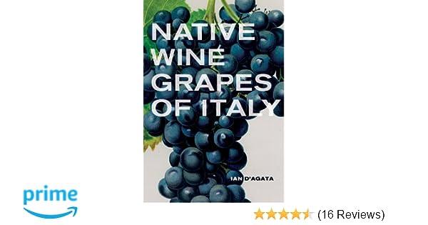 a00943187f38 Native Wine Grapes of Italy  Ian D Agata  9780520272262  Amazon.com  Books