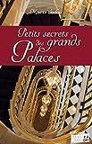 Petits secrets des grands palaces: Témoignage d'un homme aux clés d'or (French Edition)