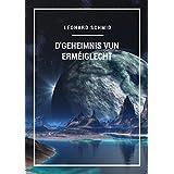 D'Geheimnis vun erméiglecht (Luxembourgish Edition)