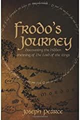 Frodo's Journey: Discover the Hidden Meaning of The Lord of the Rings Paperback