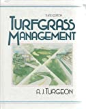 Turfgrass Management, Turgeon, Al J. and Giles, Floyd A., 0139334254