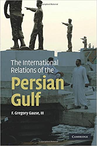Amazon com: The International Relations of the Persian Gulf