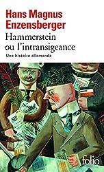 Hammerstein ou L'intransigeance: Une histoire allemande