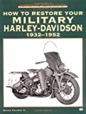 img - for How to Restore Your Military Harley-Davidson, 1932-1952 (Authentic Restoration Guide) book / textbook / text book