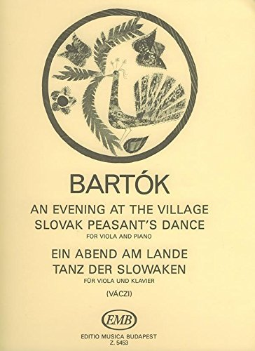 Emb Village (EMB (Editio Musica Budapest) BARTOK - AN EVENING AT THE VILLAGE - SLOVAK PEASANT'S DANCE - ALTO ET PIANO Classical sheets Viola by Bela Bartok (2004-06-16))