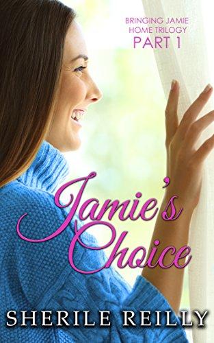 Jamie's Choice (Bringing Jamie Home Trilogy Book 1) (Backyard Renovation Ideas)