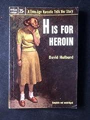 H is for Heroin door David Hulburd