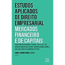 Estudos aplicados de direito empresarial: mercados financeiro e de capitais