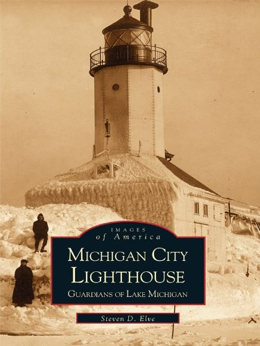 Michigan City Lighthouse: Guardians of Lake Michigan (Images of America) (Michigan City Lighthouse)