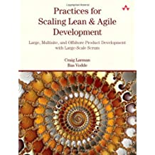 Practices for Scaling Lean & Agile Development: Large, Multisite, and Offshore Product Development with Large-Scale Scrum by Craig Larman (2010-02-05)