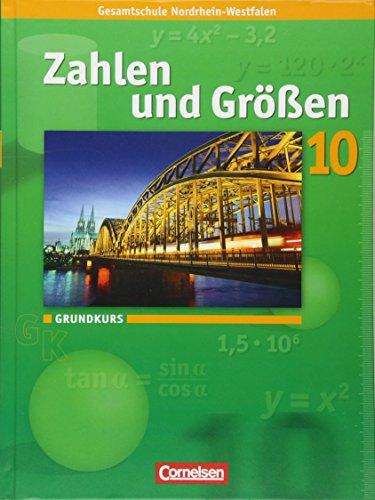 Zahlen und Größen 10. Schuljahr. Grundkurs. Schülerbuch. Kernlehrpläne Gesamtschule Nordrhein-Westfalen (Größe Guides Uk)