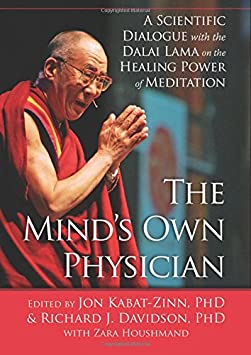 The Minds Own Physician: A Scientific Dialogue with the Dalai Lama on the Healing Power of Meditation / Hardcover