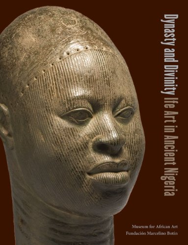 Dynasty and Divinity: Ife Art in Ancient Nigeria