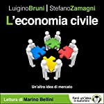 L'economia civile: Un'altra idea di mercato | Luigino Bruni,Stefano Zamagni