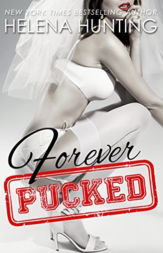 Forever Pucked: The Pucked Series, Book 4 by EverAfter Romance