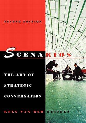 Read Online Scenarios: The Art of Strategic Conversation   [SCENARIOS 2/E] [Hardcover] PDF