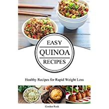 Easy Quinoa Recipes: Healthy Recipes for Rapid Weight Loss