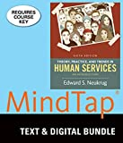 Bundle: Theory, Practice, and Trends in Human Services: An Introduction, Loose-leaf Version, 6th + MindTap Counseling, 1 term (6 months) Printed Access Card