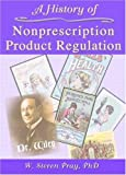 img - for A History of Nonprescription Product Regulation book / textbook / text book
