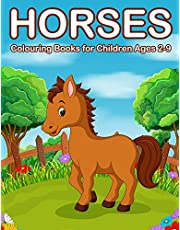 Horses Colouring Books for Children Ages 2-9: Cute Horse and Pony Colouring Books for Girls and Boys