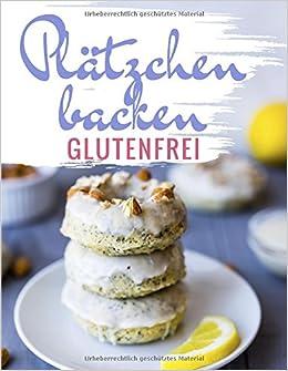 Weihnachtsplätzchen Glutenfrei Backen.Glutenfreie Plätzchen Rezepte Das Plätzchenbackbuch Für Plätzchen