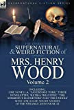The Collected Supernatural and Weird Fiction of Mrs Henry Wood, Henry Wood, 178282054X