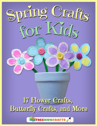 Spring Crafts for Kids: 17 Flower Crafts, Butterfly Crafts, and More by [Publishing, Prime]