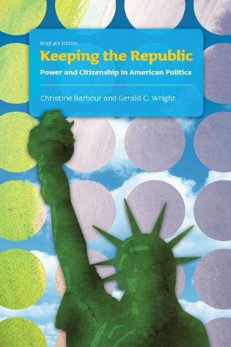 Keeping the Republic: Power and Citizenship in American Politics (Brief Edition)