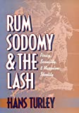 Rum, Sodomy, and the Lash: Piracy, Sexuality, and Masculine Identity