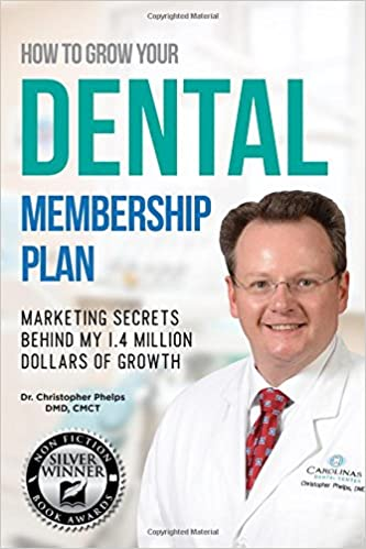 How to grow your dental membership plan secrets behind my 14 how to grow your dental membership plan secrets behind my 14 million dollars of growth dr christopher phelps dmd 9780692788097 amazon books malvernweather Image collections