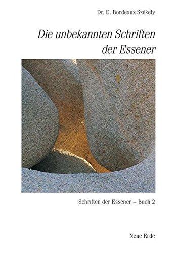 Schriften der Essener / Die unbekannten Schriften der Essener: Schriften der Essener – Buch 2