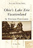 img - for Ohio's Lake Erie Vacationland: In Vintage Postcards (Postcard History) book / textbook / text book