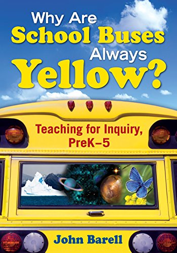 Download Why Are School Buses Always Yellow?: Teaching for Inquiry, PreK-5 Pdf