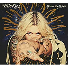 Elle King - 'Shake The Spirit'