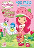 Strawberry Shortcake: : 400 Pages of Coloring Fun! (Strawberry Shortcake) Colors May Vary