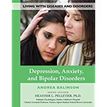 Depression, Anxiety, and Bipolar Disorders (Living With Diseases and Disorders)